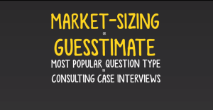 Consulting Case interview market sizing questions